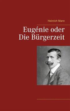 Eugénie oder Die Bürgerzeit (eBook, ePUB)