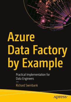 Azure Data Factory by Example: Practical Implementation for Data Engineers