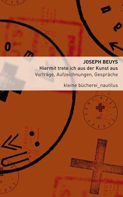 Hiermit trete ich aus der Kunst aus - Beuys, Joseph