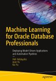 Machine Learning for Oracle Database Professionals: Deploying Model-Driven Applications and Automation Pipelines