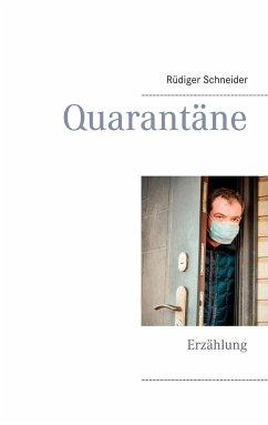 Quarantäne - Schneider, Rüdiger