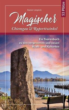 Magischer Chiemgau und Rupertiwinkel - Limpöck, Rainer
