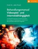 Behandlungsmanual Videospiel- und Internetabhängigkeit