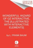 The Wonderful Wizard of Oz Interactive [Illustrated with Interactive Elements]