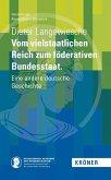 Vom vielstaatlichen Reich zum föderativen Bundesstaat (eBook, PDF)