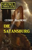 Die Satansburg: Gruselthriller (eBook, ePUB)