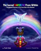 The Sacred Rainbow from Within (The Magical Discovery of the Seven Rays of the Rainbow) (eBook, ePUB)