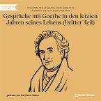 Gespräche mit Goethe in den letzten Jahren seines Lebens - Dritter Teil (Ungekürzt) (MP3-Download)