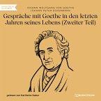 Gespräche mit Goethe in den letzten Jahren seines Lebens - Zweiter Teil (Ungekürzt) (MP3-Download)