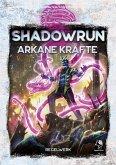 Shadowrun: Arkane Kräfte (Hardcover)
