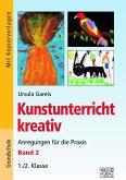 Kunstunterricht kreativ - Band 2