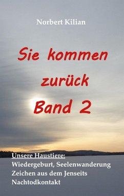 Sie kommen zurück Band 2 (eBook, ePUB) - Kilian, Norbert
