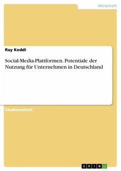 Social-Media-Plattformen. Potentiale der Nutzung für Unternehmen in Deutschland (eBook, PDF)