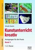 Kunstunterricht kreativ - Band 1