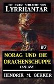 Norag und die Drachenschuppe: Die Ewige Schlacht von Lyrrhantar #7 (eBook, ePUB)