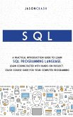SQL: A Practical Introduction Guide to Learn Sql Programming Language. Learn Coding Faster with Hands-On Project. Crash Cou