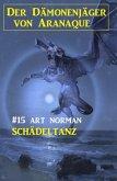 Der Dämonenjäger von Aranaque 15: ¿Schädeltanz (eBook, ePUB)