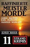 Raffinierte Meistermorde: 11 Strand Krimis (eBook, ePUB)