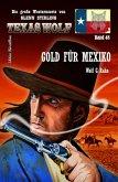 Texas Wolf #48: Gold für Mexiko (eBook, ePUB)