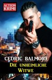 Die unheimliche Witwe: Action Krimi (eBook, ePUB)