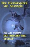 Der Dämonenjäger von Aranaque 16: Der Berater des Teufels (eBook, ePUB)