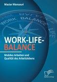 Work-Life-Balance. Mobiles Arbeiten und Qualität des Arbeitslebens