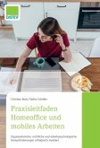 Praxisleitfaden Homeoffice und mobiles Arbeiten