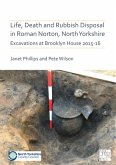 Life, Death and Rubbish Disposal in Roman Norton, North Yorkshire