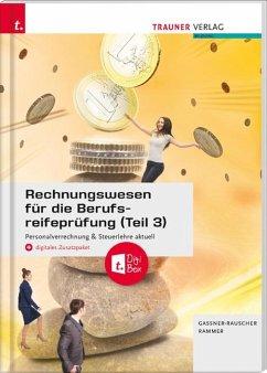 Rechnungswesen für die Berufsreifeprüfung (Teil 3) Personalverrechnung & Steuerlehre aktuell + digitales Zusatzpaket + E-Book - Gassner-Rauscher, Barbara;Rammer, Elke