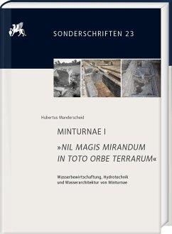 MINTURNAE I. »NIL MAGIS MIRANDUM IN TOTO ORBE TERRARUM« - Manderscheid, Hubertus