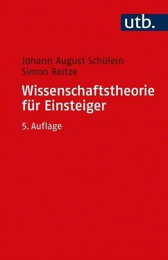 Wissenschaftstheorie für Einsteiger - Schülein, Johann August;Reitze, Simon