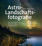 Astro-Landschaftsfotografie