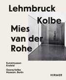 Lehmbruck - Kolbe - Mies van der Rohe