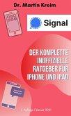 Signal - Der komplette inoffizielle Ratgeber für iPhone und iPad