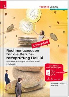 Rechnungswesen für die Berufsreifeprüfung (Teil 3) Personalverrechnung & Steuerlehre aktuell Lösungsheft - Gassner-Rauscher, Barbara;Rammer, Elke