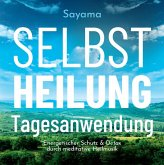Selbstheilung Tagesanwendung