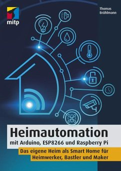 Heimautomation mit Arduino, ESP8266 und Raspberry Pi (eBook, PDF) - Brühlmann, Thomas