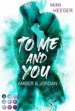 To Me and You. Amber & Jordan (Secret-Reihe) (eBook, ePUB) - Heeger, Mimi