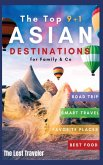 The Top 9+1 Asian Destinations for Family and Co.: Everything You Need to Know to Travel Asia on a Budget with Your Family and Make Your Dream Holiday