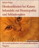 Herzkrankheiten bei Katzen behandeln mit Homöopathie und Schüsslersalzen (eBook, ePUB)
