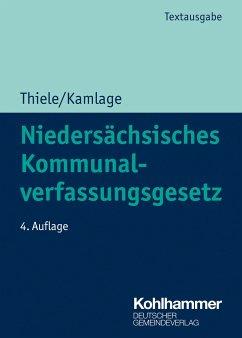 Niedersächsisches Kommunalverfassungsgesetz - Thiele, Robert;Kamlage, Oliver