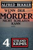 Wenn der Mörder nicht schlafen kann: 4 Strand Krimis (eBook, ePUB)