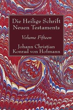 Die Heilige Schrift Neuen Testaments, Volume Fifteen (eBook, PDF)