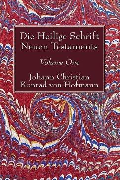 Die Heilige Schrift Neuen Testaments, Volume One (eBook, PDF)