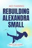 Rebuilding Alexandra Small: The beach read romcom of 2021 (eBook, ePUB)