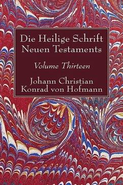 Die Heilige Schrift Neuen Testaments, Volume Thirteen (eBook, PDF)