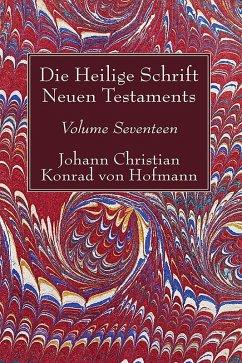 Die Heilige Schrift Neuen Testaments, Volume Seventeen (eBook, PDF)