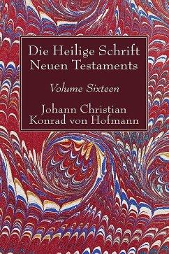 Die Heilige Schrift Neuen Testaments, Volume Sixteen (eBook, PDF)