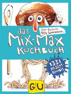 Das Mix-Max-Kochbuch (Mängelexemplar) - Scheinberger, Felix; Polstorff, Doro
