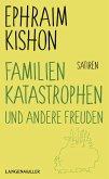 Familienkatastrophen und andere Freuden (eBook, ePUB)